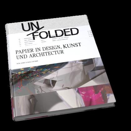 Unfolded. Papier in Design, Kunst, Architektur und Industrie