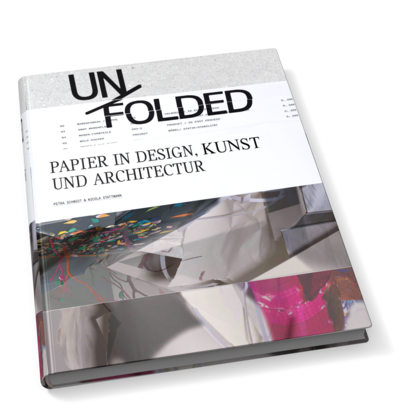 Unfolded. Papier in Design, Kunst, Architektur und Industrie